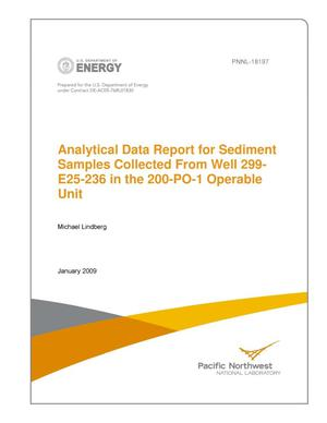 Primary view of object titled 'Analytical Data Report for Sediment Samples Collected From Well 299-E25-236 in the 200-PO-1 Operable Unit'.