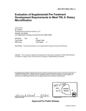 Primary view of object titled 'EVALUATION OF SUPPLEMENTAL PRE-TREATMENT DEVELOPMENT REQUIREMENTS TO MEET TRL 6 ROTARY MICROFILTRATION'.