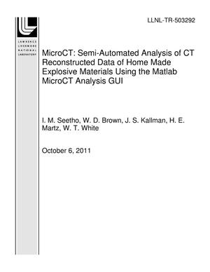 Primary view of object titled 'MicroCT: Semi-Automated Analysis of CT Reconstructed Data of Home Made Explosive Materials Using the Matlab MicroCT Analysis GUI'.