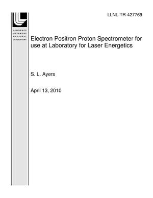 Primary view of object titled 'Electron Positron Proton Spectrometer for use at Laboratory for Laser Energetics'.