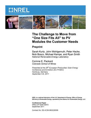 Primary view of object titled 'Challenge to Move from 'One Size Fits All' to PV Modules the Customer Needs: Preprint'.