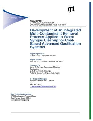 Primary view of object titled 'Development of an Integrated Multi-Contaminant Removal Process Applied to Warm Syngas Cleanup for Coal-Based Advanced Gasification Systems'.