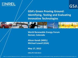 Primary view of object titled 'GSA's Green Proving Ground: Identifying, Testing and Evaluating Innovative Technologies (Presentation)'.