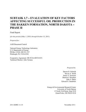 Primary view of object titled 'SUBTASK 1.7 EVALUATION OF KEY FACTORS AFFECTING SUCCESSFUL OIL PRODUCTION IN THE BAKKEN FORMATION, NORTH DAKOTA PHASE II'.