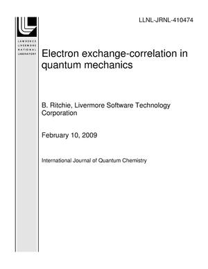 Primary view of object titled 'Electron exchange-correlation in quantum mechanics'.