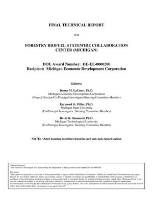 Primary view of object titled 'FINAL TECHNICAL REPORT FOR FORESTRY BIOFUEL STATEWIDE COLLABORATION CENTER (MICHIGAN)'.