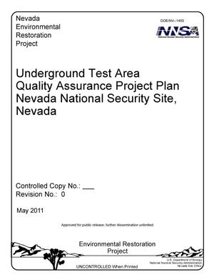 Primary view of object titled 'Underground Test Area Quality Assurance Project Plan Nevada National Security Site, Nevada, Revision 0'.
