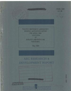 Primary view of object titled 'Pacific Northwest Laboratory Monthly Activities Report, Division of Biology and Medicine Programs: April 1969'.