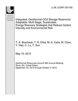 Primary view of object titled 'Integrated, Geothermal-CO2 Storage Reservoirs: Adaptable, Multi-Stage, Sustainable, Energy-Recovery Strategies that Reduce Carbon Intensity and Environmental Risk'.