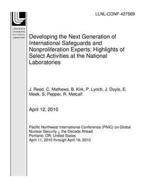 Primary view of object titled 'Developing the Next Generation of International Safeguards and Nonproliferation Experts: Highlights of Select Activities at the National Laboratories'.