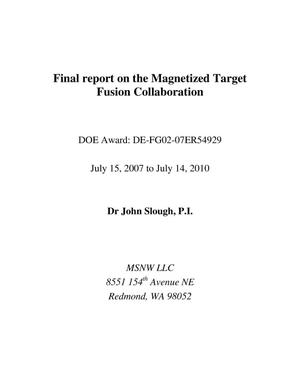 Primary view of object titled 'Magnetized Target Fusion Collaboration. Final report'.
