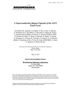 Primary view of object titled 'A Superconducting Magnet Upgrade of the ATF2 Final Focus'.