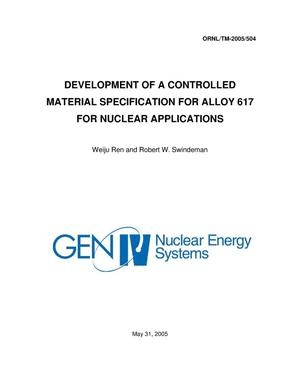 Primary view of object titled 'Development of a Controlled Material Specification for Alloy 617 for Nuclear Applications'.