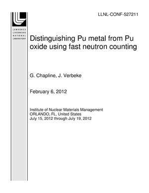 Primary view of object titled 'Distinguishing Pu metal from Pu oxide using fast neutron counting'.