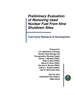 Primary view of object titled 'Preliminary Evaluation of Removing Used Nuclear Fuel From Nine Shutdown Sites'.