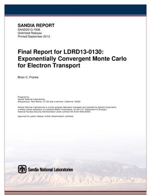 Primary view of object titled 'Final report for LDRD13-0130 : exponentially convergent Monte Carlo for electron transport.'.