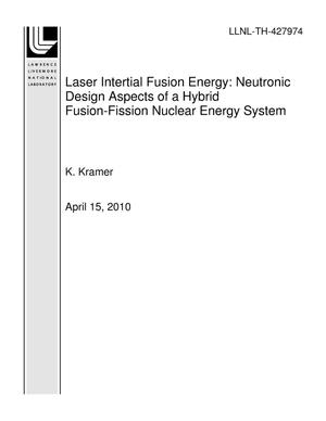 Primary view of object titled 'Laser Intertial Fusion Energy: Neutronic Design Aspects of a Hybrid Fusion-Fission Nuclear Energy System'.