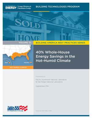 Primary view of object titled 'Building America Best Practices Series Volume 15: 40% Whole-House Energy Savings in the Hot-Humid Climate'.