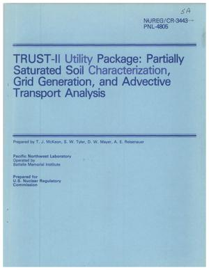 Primary view of object titled 'TRUST-II Utility Package: Partially Saturated Soil Characterization, Grid Generation, and Advective Transport Analysis'.