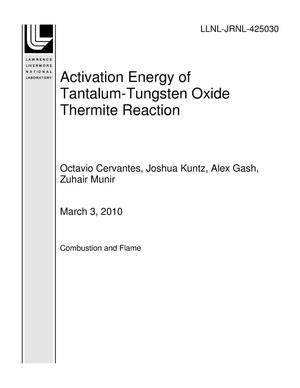 Primary view of object titled 'Activation Energy of Tantalum-Tungsten Oxide Thermite Reaction'.