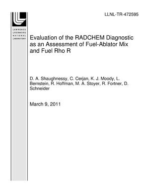 Primary view of object titled 'Evaluation of the RADCHEM Diagnostic as an Assessment of Fuel-Ablator Mix and Fuel Rho R'.