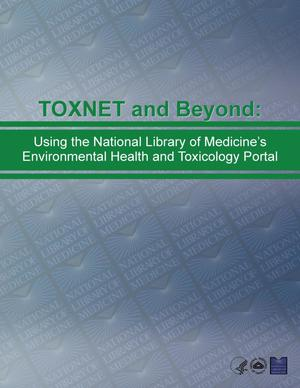 Primary view of object titled 'TOXNET and Beyond-Using the National Library of Medicine's Environmental Health and Toxicology Portal'.