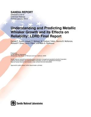Primary view of object titled 'Understanding and predicting metallic whisker growth and its effects on reliability : LDRD final report.'.