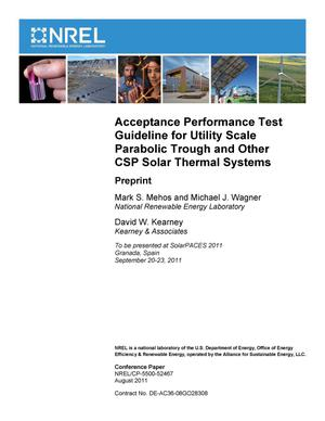 Primary view of object titled 'Acceptance Performance Test Guideline for Utility Scale Parabolic Trough and Other CSP Solar Thermal Systems: Preprint'.