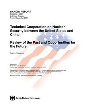 Primary view of object titled 'Technical cooperation on nuclear security between the United States and China : review of the past and opportunities for the future.'.