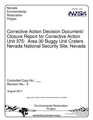 Primary view of object titled 'Corrective Action Decision Document/Closure Report for Corrective Action Unit 375: Area 30 Buggy Unit Craters, Nevada National Security Site, Nevada, Revision 0'.