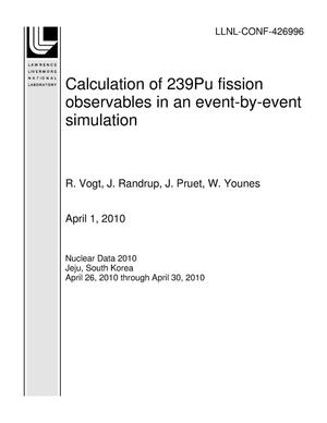 Primary view of object titled 'Calculation of 239Pu fission observables in an event-by-event simulation'.