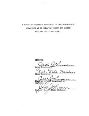 Primary view of object titled 'A Study of Grievance Procedure in Labor-Management Relations as it Operates within the Eighth Regional War Labor Board'.