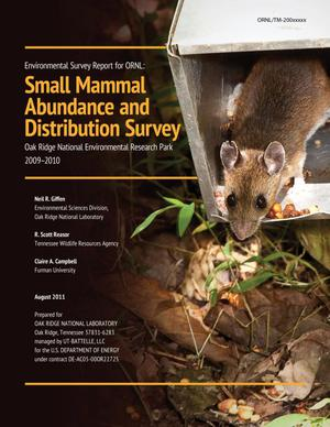 Primary view of object titled 'Environmental Survey Report for ORNL: Small Mammal Abundance and Distribution Survey Oak Ridge National Environmental Research Park 2009 - 2010'.