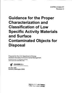 Primary view of object titled 'GUIDANCE FOR THE PROPER CHARACTERIZATION AND CLASSIFICATION OF LOW SPECIFIC ACTIVITY MATERIALS AND SURFACE CONTAMINATED OBJECTS FOR DISPOSAL'.