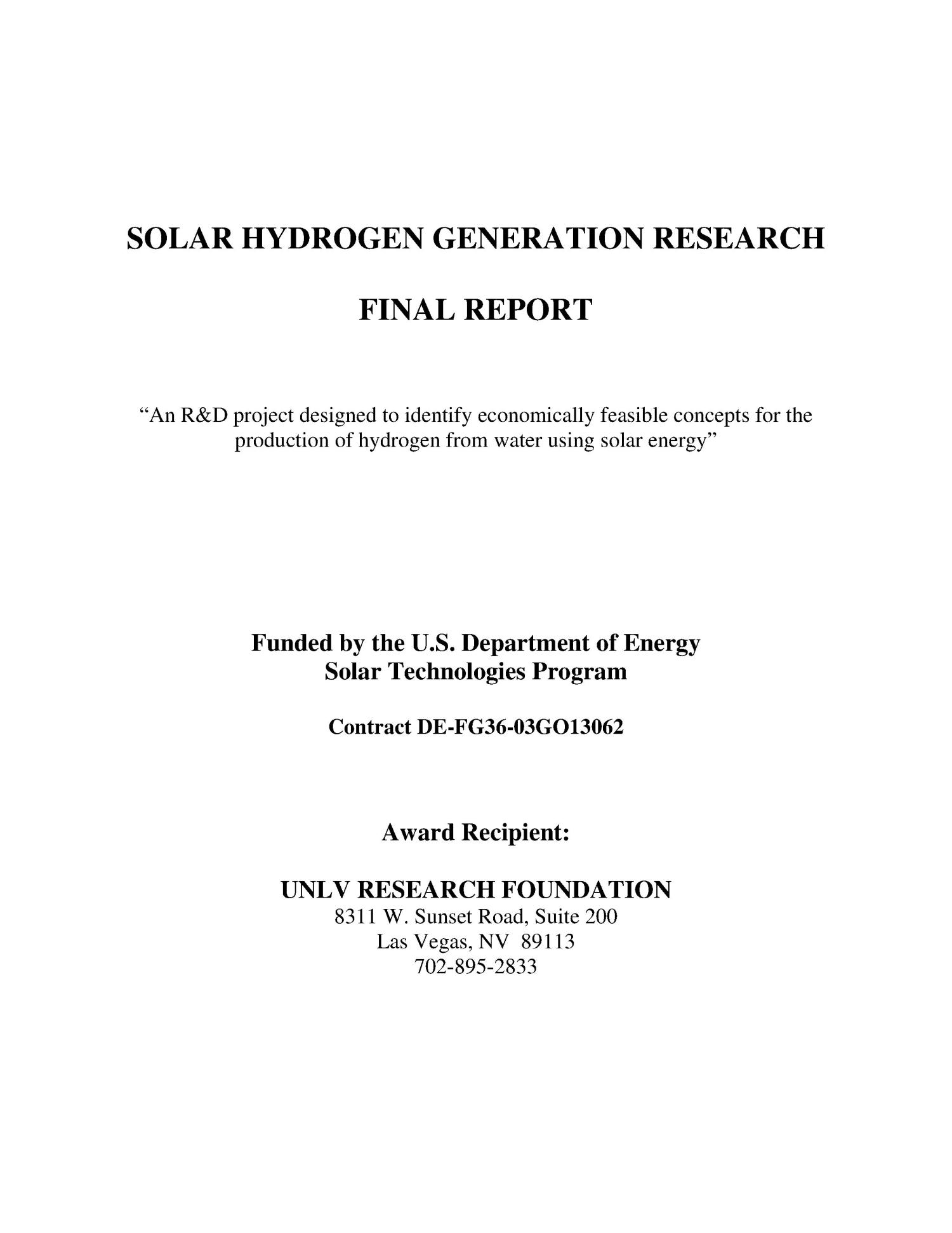 High Efficiency Generation of Hydrogen Fuels Using Solar Thermochemical Splitting of Water                                                                                                      [Sequence #]: 1 of 400