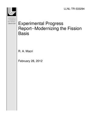 Primary view of object titled 'Experimental Progress Report--Modernizing the Fission Basis'.