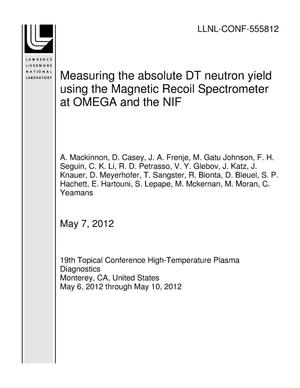 Primary view of object titled 'Measuring the absolute DT neutron yield using the Magnetic Recoil Spectrometer at OMEGA and the NIF'.
