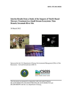 Primary view of object titled 'INTERIM RESULTS FROM A STUDY OF THE IMPACTS OF TIN(II) BASED MERCURY TREATMENT IN A SMALL STREAM ECOSYSTEM: TIMS BRANCH, SAVANNAH RIVER SITE'.