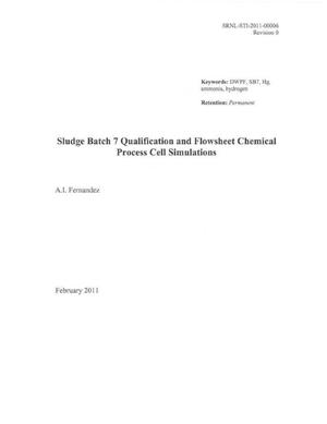 Primary view of object titled 'Sludge Batch 7 Qualification and Flowsheet Chemical Process Cell Simulations'.