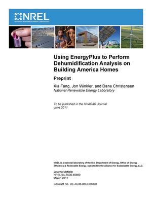 Primary view of object titled 'Using EnergyPlus to Perform Dehumidification Analysis on Building America Homes: Preprint'.