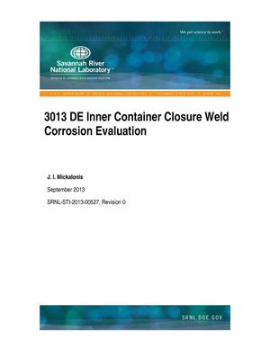 Primary view of object titled '3013 DE INNER CONTAINER CLOSURE WELD CORROSION EVALUATION'.