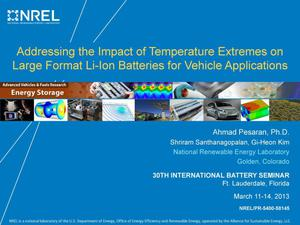 Primary view of object titled 'Addressing the Impact of Temperature Extremes on Large Format Li-Ion Batteries for Vehicle Applications (Presentation)'.