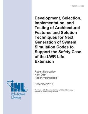 Primary view of object titled 'Development, Selection, Implementation and Testing of Architectural Features and Solution Techniques for Next Generation of System Simulation Codes to Support the Safety Case if the LWR Life Extension'.
