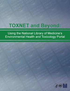 Primary view of object titled 'TOXNET and Beyond: Using the National Library of Medicine's Environmental Health and Toxicology Portal'.