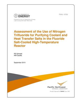 Primary view of object titled 'Assessment of the Use of Nitrogen Trifluoride for Purifying Coolant and Heat Transfer Salts in the Fluoride Salt-Cooled High-Temperature Reactor'.