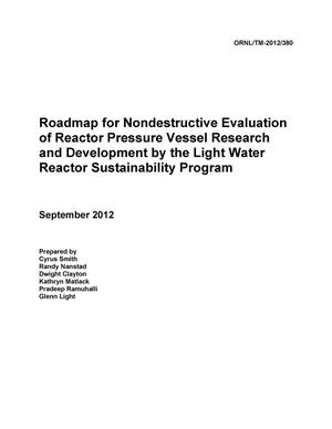 Primary view of object titled 'Roadmap for Nondestructive Evaluation of Reactor Pressure Vessel Research and Development by the Light Water Reactor Sustainability Program'.
