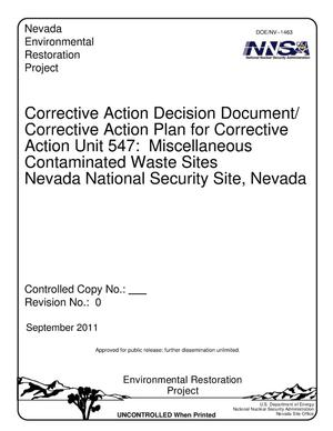 Primary view of object titled 'Corrective Action Decision Document/Corrective Action Plan for Corrective Action Unit 547: Miscellaneous Contaminated Waste Sites, Nevada National Security Site, Nevada, Revision 0'.