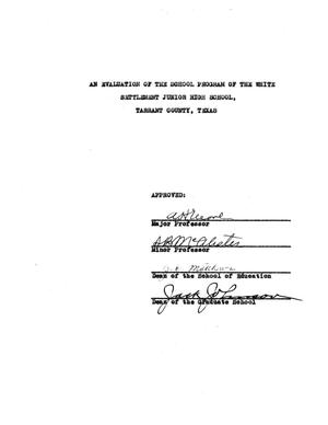Primary view of object titled 'An Evaluation of the School Program of the White Settlement Junior High School, Tarrant County, Texas'.