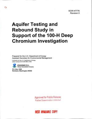 Primary view of object titled 'AQUIFER TESTING AND REBOUND STUDY IN SUPPORT OF THE 100-H DEEP CHROMIUM INVESTIGATION'.