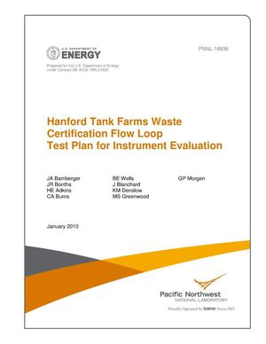 Primary view of object titled 'Hanford Tank Farms Waste Certification Flow Loop Test Plan'.